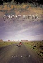 Ghost Rider : Travels on the Healing Road - Neil Peart