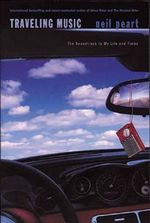 Traveling Music : The Soundtrack to My Life and Times - Neil Peart