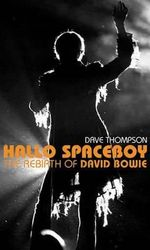 Hallo Spaceboy : The Rebirth of David Bowie - Dave Thompson