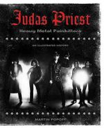 Judas Priest : Heavy Metal Painkillers - An Illustrated History - Martin Popoff