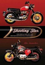 Shooting Star : The Rise and Fall of the British Motorcycle Industry - Abe Aamidor