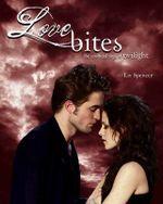 Love Bites : The Unofficial Saga of Twilight - Liv Spencer