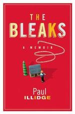 The Bleaks : A Memoir - Paul Illidge