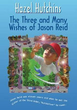The Three and Many Wishes of Jason Reid - Hazel Hutchins