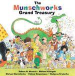 The Munschworks Grand Treasury - R Munsch