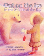 Out on the Ice : In the Middle of the Bay - Peter Cumming