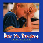 Dear Mr. President : Theories and Practical Applications