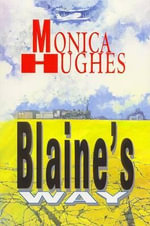 Blaine's Way : Festivals - Monica Hughes
