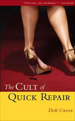 The Cult of Quick Repair - Dede Crane