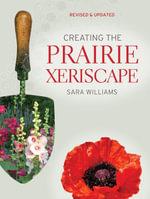 Creating the Prairie Xeriscape - Williams Sara
