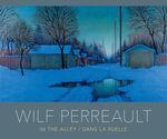 Wilf Perreault : In the Alley/dans la ruelle