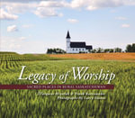 Legacy of Worship : Sacred Places in Rural Saskatchwan - Margaret Hyrniuk