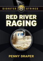Red River Raging : Disaster Strikes! #8 - Penny Draper