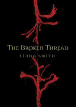 The Broken Thread - Linda Smith