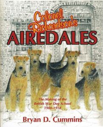 Colonel Richardson's Airedales : The Making Of The British War Dog School 1900-1918 - Bryan D. Cummins