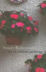 Stuart Robertson's Tips on Container Gardening - Stuart Robertson