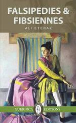 Falsipedies & Fibsiennes - Ali Eteraz