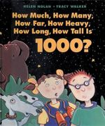 How Much, How Many, How Far, How Heavy, How Long, How Tall Is 1000? - Helen Nolan