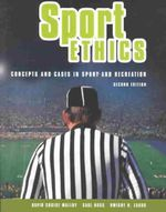 Sport Ethics : Concepts and Cases in Sport and Recreation - David Cruise Malloy