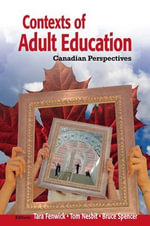 Contexts of Adult Education : Canadian Perspectives - Tara Fenwick