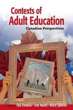 Contexts of Adult Education : Canadian Perspectives - Tara Fenwick