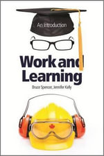 Work and Learning : An Introduction - Bruce Spencer