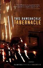This Ramshackle Tabernacle - Samuel Martin