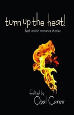 Turn Up the Heat : Best Erotic Romance Novellas - Lauren Hawkeye