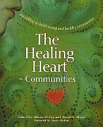 The Healing Heart for Communities : Storytelling for Strong and Healthy Communities - Allison M. Cox