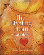 The Healing Heart for Families : Storytelling to Encourage Caring and Healthy Families - Allison M. Cox