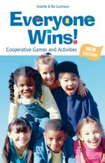 Everyone Wins! : Cooperative Games and Activities - Josette Luvmour