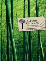 Green Careers : Choosing Work for a Sustainable Future - Jim Cassio