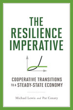 The Resilience Imperative : Cooperative Transitions to a Steady-state Economy - Patrick Conaty