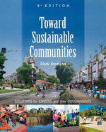 Toward Sustainable Communities : Solutions for Citizens and Their Governments - Mark Roseland
