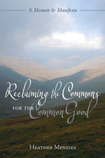 Reclaiming the Commons for the Common Good - Heather Menzies