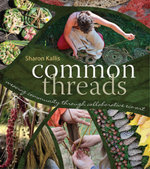 Common Threads : Weaving Community through Collaborative Eco-Art - Sharon Kallis