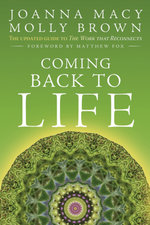 Coming Back to Life : The Updated Guide to the Work that Reconnects - Joanna Macy