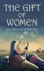The Gift of Women - George McWhirter