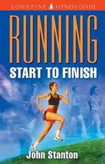 Running : From Start to Finish - John Stanton