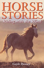 Horse Stories : Riding with the Wind - Gayle Bunney