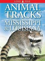 Animal Tracks of Mississippi & Louisiana - Tamara Eder