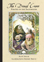 The Dread Crew : Pirates of the Backwoods - Kate Inglis