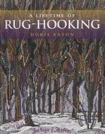 A Lifetime of Rug-Hooking - Doris Eaton