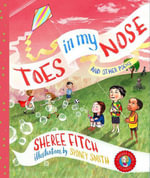 Toes in My Nose : And Other Poems - Sheree Fitch