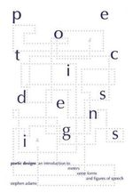 Poetic Designs : An Introduction to Meter, Verse Forms and Figures of Speech - Stephen Adams