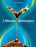 3 Minute Motivators : Revised and Expanded Edition - Kathy Paterson