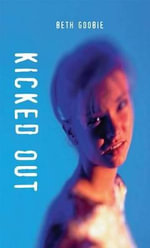 Kicked out - Beth Goobie