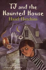 Tj and the Haunted House - Hazel Hutchins