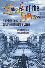 Luck of the Draw : True Life Tales of Lottery Winners and Losers - Chris Gudgeon