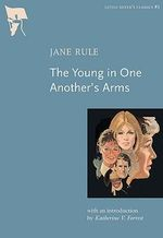 The Young in One Another's Arms : Little Sister's Classics - Jane Rule